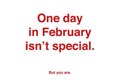 Un día de Febrero NO es especial... tú sí